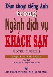 Đàm thoại tiếng Anh trong ngành dịch vụ khách sạn (kèm CD)