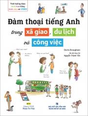 Đàm thoại tiếng Anh trong xã giao, du lịch và công việc (kèm CD)