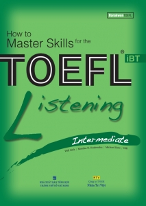 How to Master Skills for the TOEFL iBT: Listening Intermediate (kèm CD)