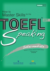 How to Master Skills for the TOEFL iBT: Speaking Intermediate (kèm CD)