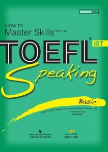 How to Master Skills for the TOEFL iBT: Speaking Basic (kèm CD)