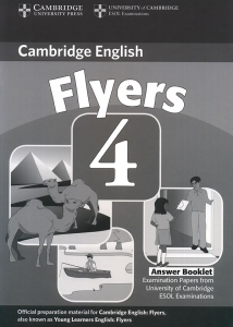 Cambridge English - Flyers 4 - Answer Booklet